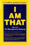 Nisargadatta Maharaj – I am That