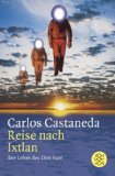 Carlos Castaneda – Reise nach Ixtlan