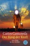 Carlos Castaneda – Der Ring der Kraft