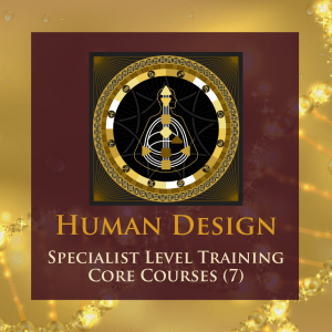 Human Design Specialist Level Training Core Courses
