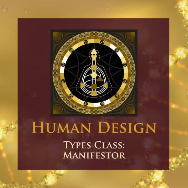 HD Types Class – Manifestor
