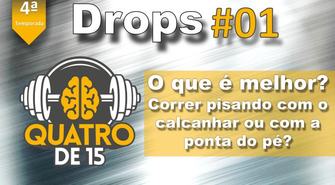 Podcast Drops #01 – O que é melhor? Correr pisando com o calcanhar ou com a ponta do pé?
