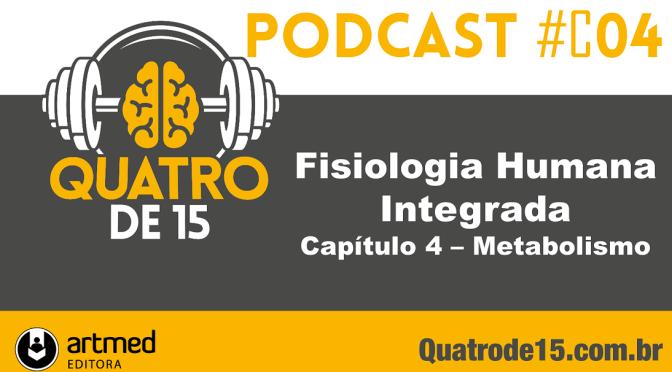 Podcast #C4 – Fisiologia Humana Integrada (Silverthorn) – Capítulo 4: Metabolismo