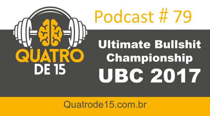 Podcast #79 – Ultimate Bullshit Championship – UBC 2017