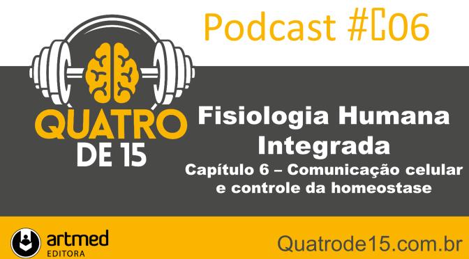 Podcast #C6 – Fisiologia Humana Integrada (Silverthorn) – Capítulo 6: Comunicação celular e controle da homeostase