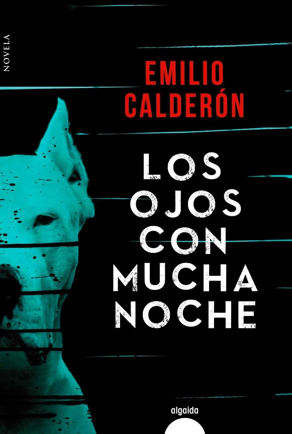 Emilio Calderón. Los ojos con mucha noche.