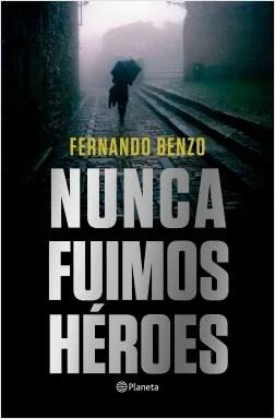 Fernando-Benzo-nunca-fuimos-heroes