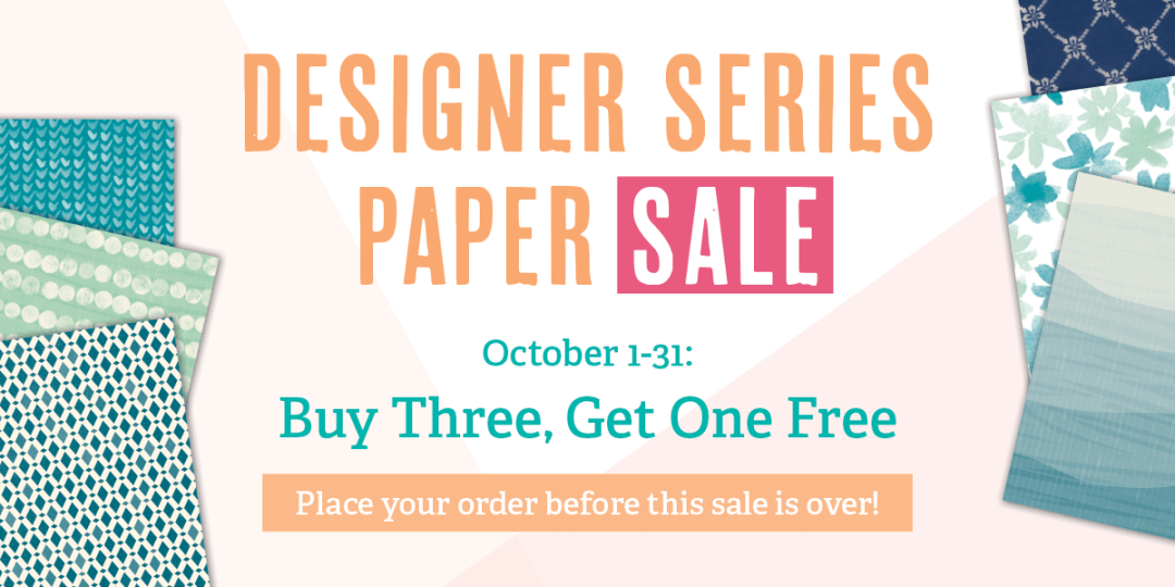 Stampin' Up! Designer Series Paper Sales - Buy three, get one free. October 2016