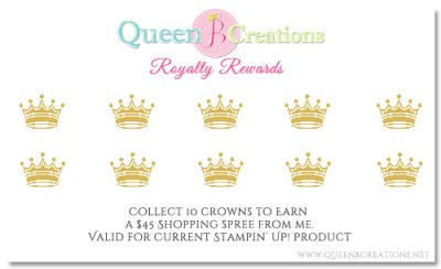 Queen B Creations Royalty Rewards Loyalty Program - Earn free Stampin' Up! product!