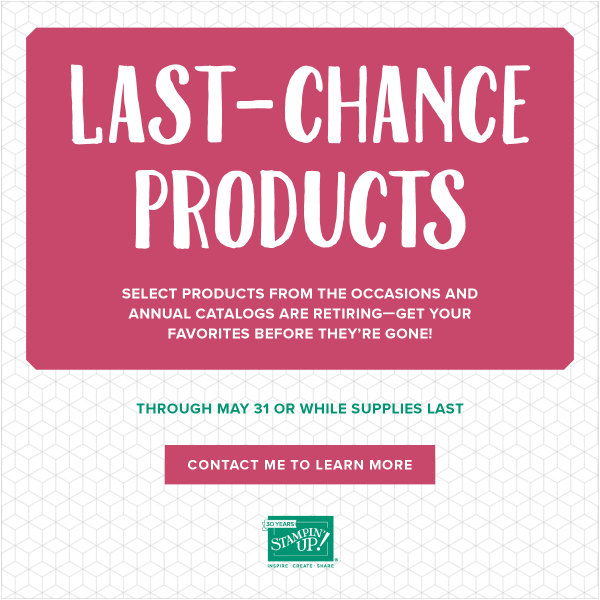 Stampin' Up! Last Chance on Retiring items