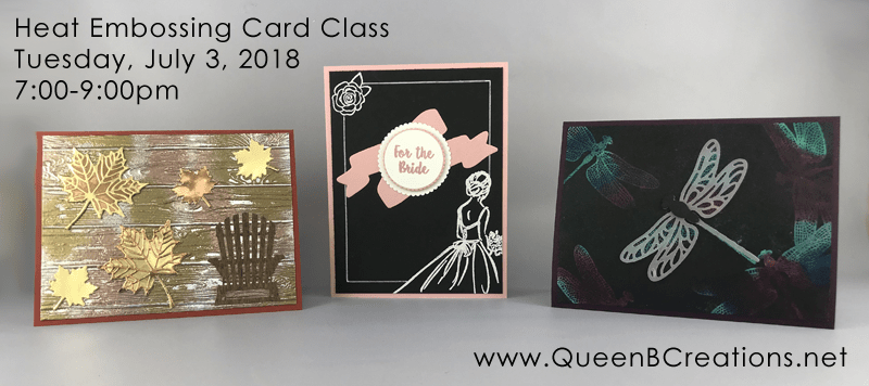 Stampin' Up! Heat Emboxxing Card Class by Lisa Ann Bernard of Queen B Creations