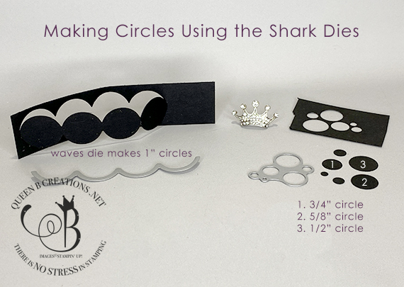 Diecutting smaller circles using the Stampin' Up! Shark Dies with Lisa Ann Bernard of Queen B Creations