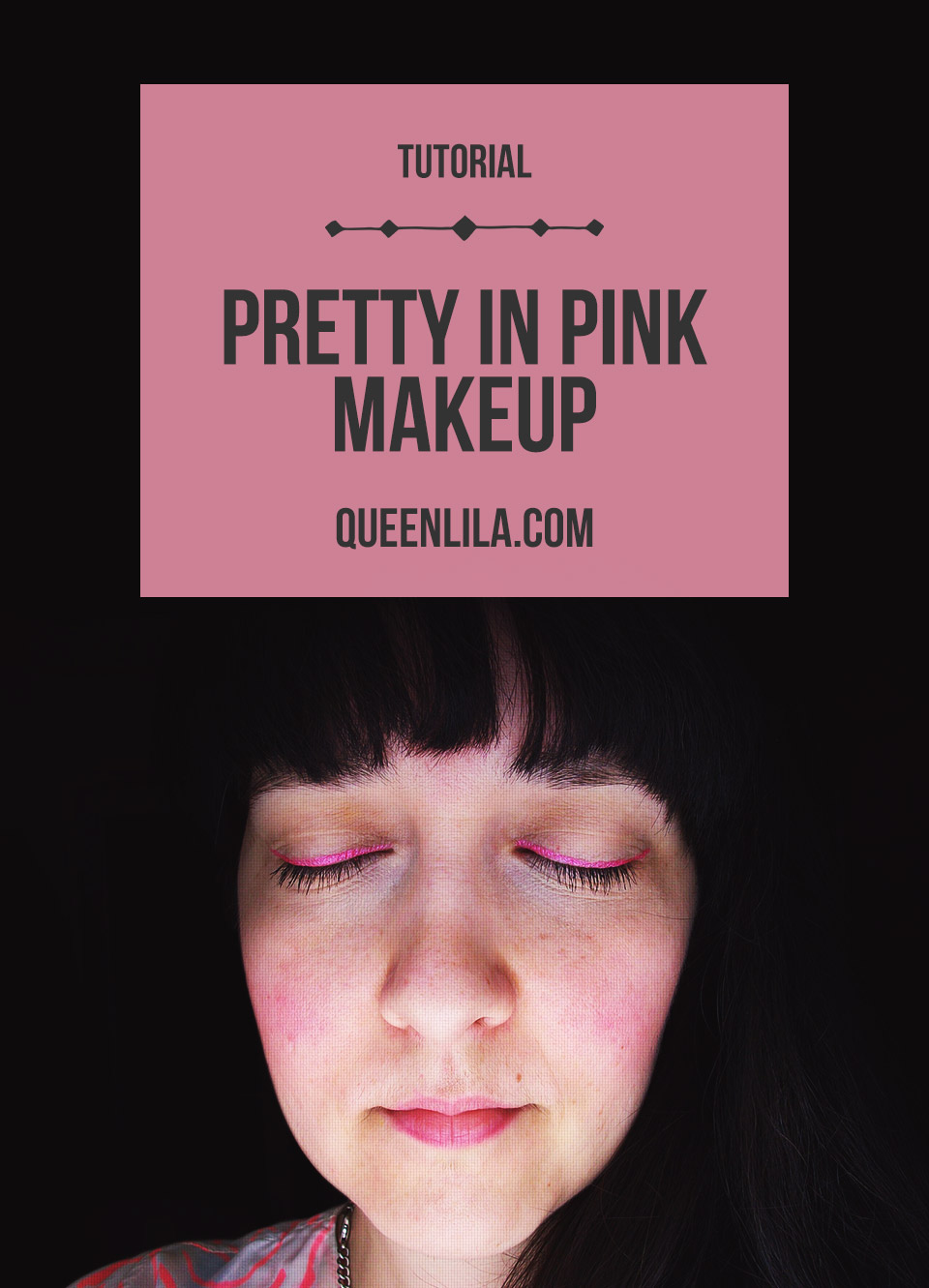 Pretty in pink makeup.  Click through for the tutorial! | Queen Lila
