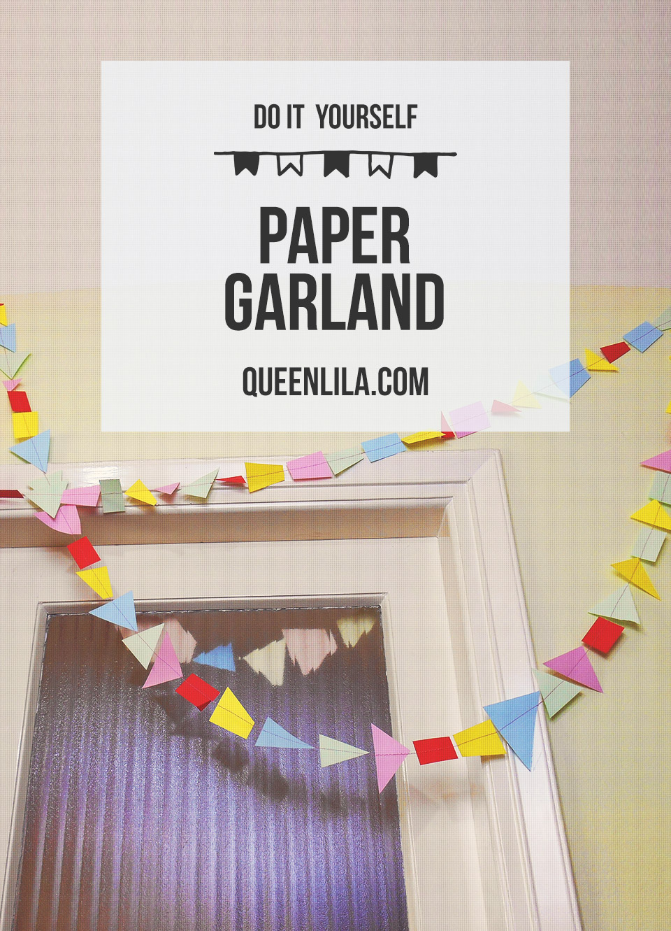 DIY paper garland. Click through for the tutorial! | Queen Lila