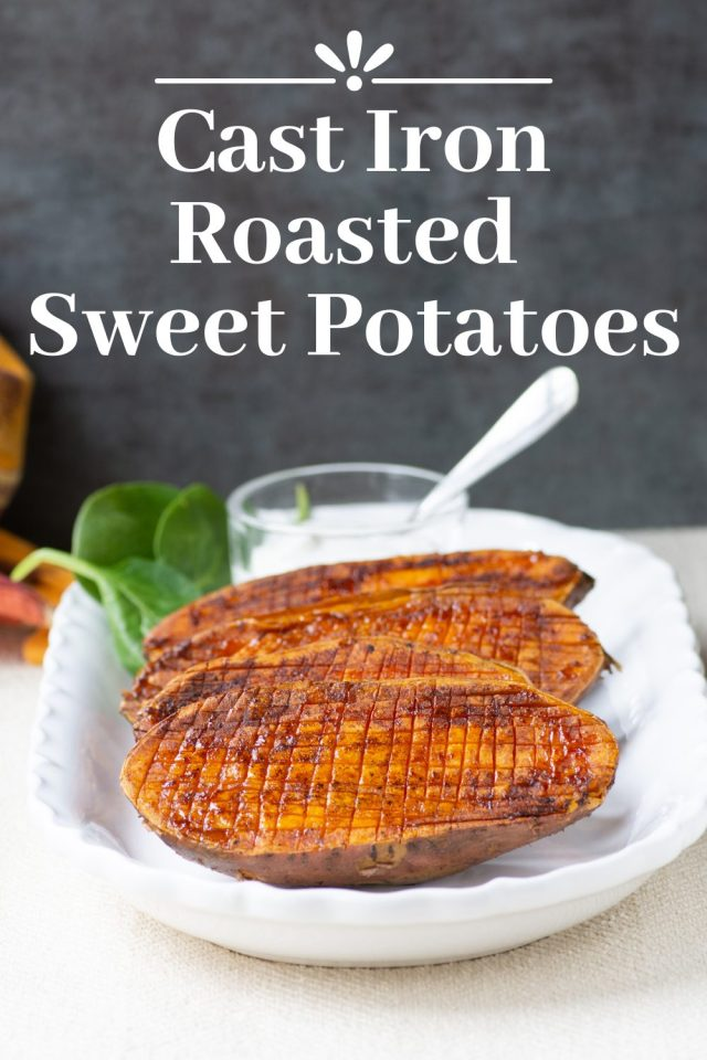 Cast Iron Roasted Sweet Potatoes – A quick and easy method for roasting sweet potatoes that makes a stunning presentation. Great for weeknights but fancy enough for entertaining. | QueenofMyKitchen.com | #sweetpotatoes #weeknightdinner #sweetpotato #vegan #glutenfree #vegansides #glutenfreesides