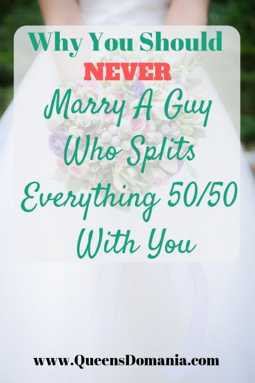 Why you should never marry a guy who splits everything 50.50 with you - Queensdomania.com