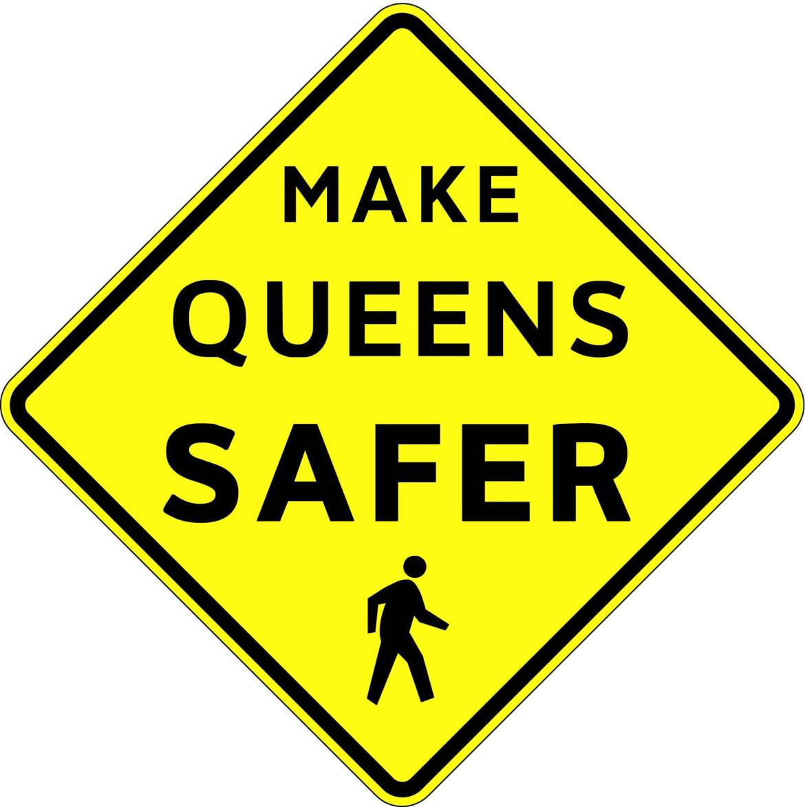 Make Queens Safer: www.MakeQueensSafer.org