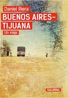 Buenos Aires - Tijuana, un viaje