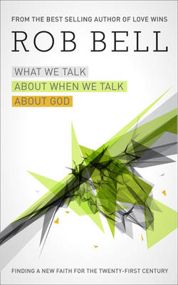 Rob Bell: What we talk about