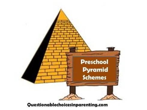 Preschool pyramid scheme