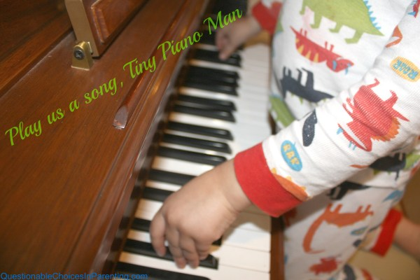 Play us a song, Tiny Piano Man