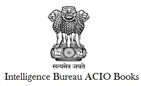 MHA Intelligence Bureau IB ACIO Books 2018 Free Download PDF