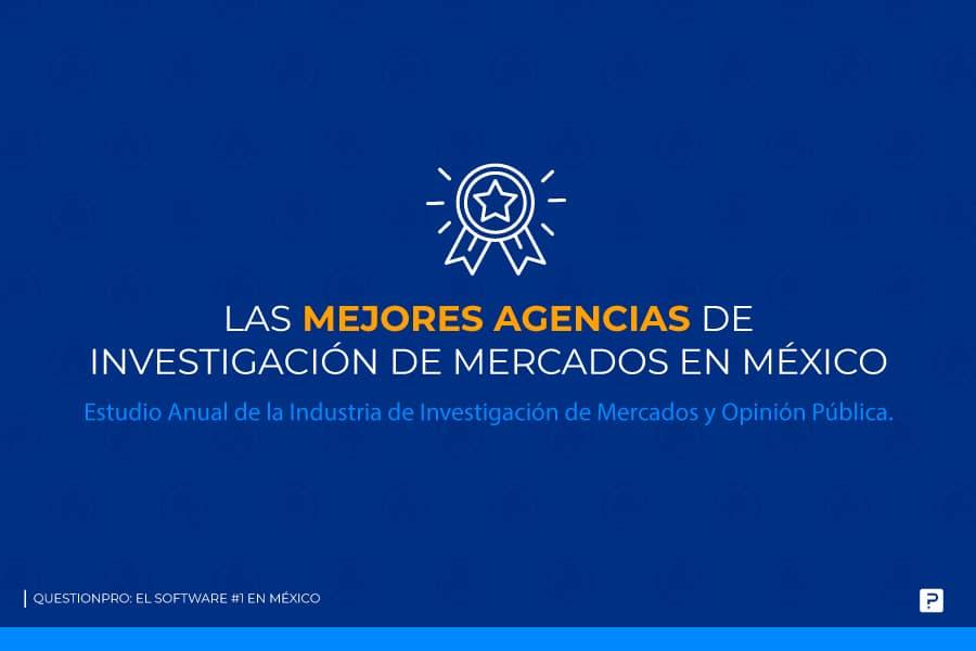 Las mejores agencias de investigación de mercados en México – Estudio Anual