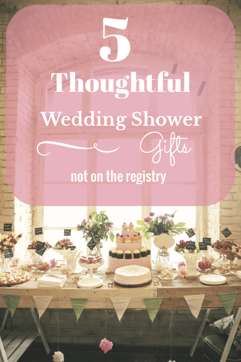 5 Thoughtful Wedding Shower Gifts That Might Not Be On The Registry Zing Blog By Quicken Loans