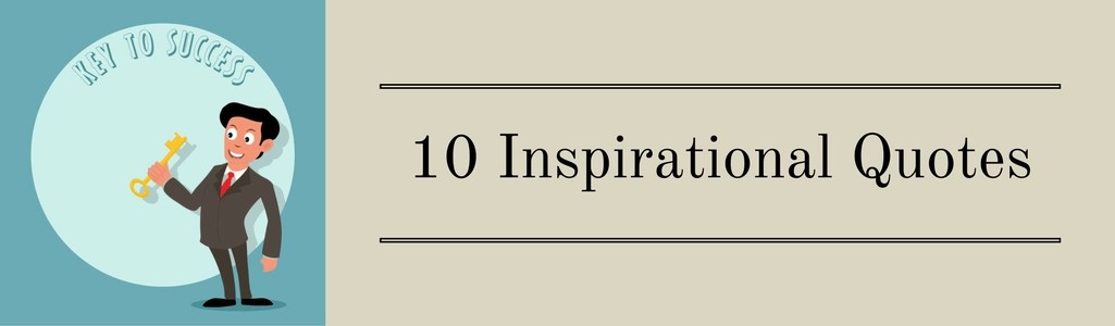 10 Inspirational Quotes Every Business Owner Must Read