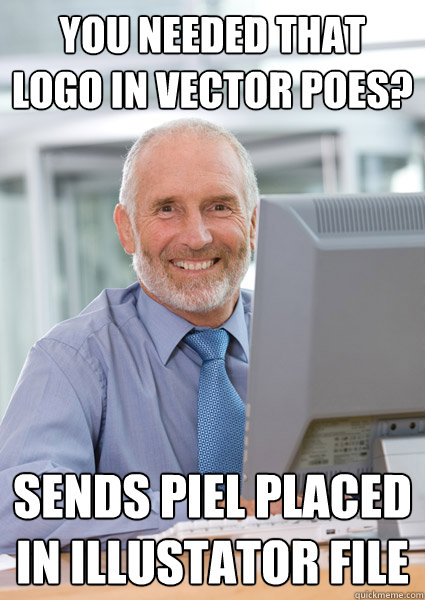 You Needed That Logo In Vector Poes? Sends Piel Placed In