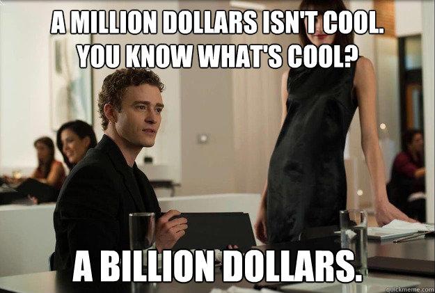 A billion dollars