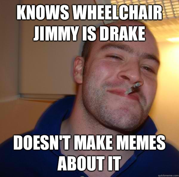 wheelchair jimmy meme breakroom tables and chairs knows is drake doesn t make memes about it misc