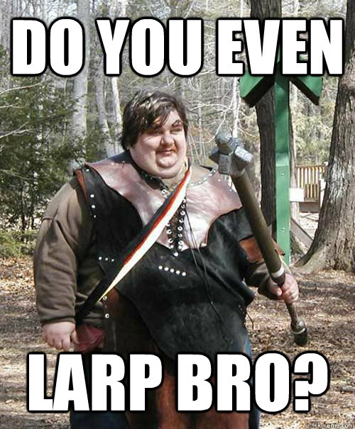 Image result for Larping meme