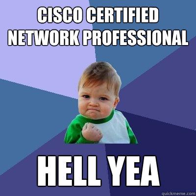 Cisco Certified Network Professional HELL YEA  Success Kid  quickmeme
