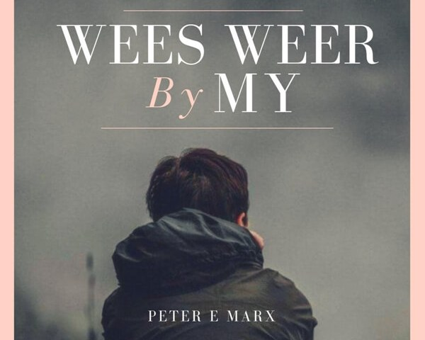 Wees Weer By My Peter E. Marx