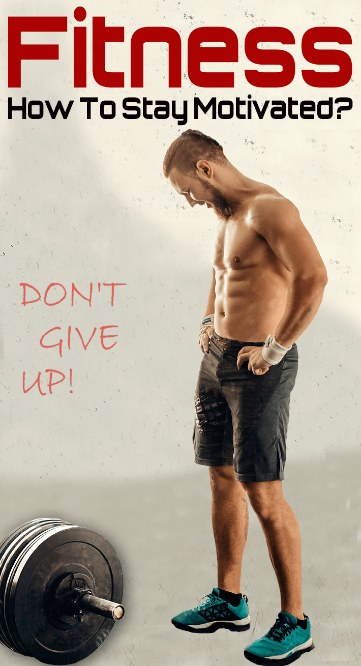 Fitness – How To Stay Motivated