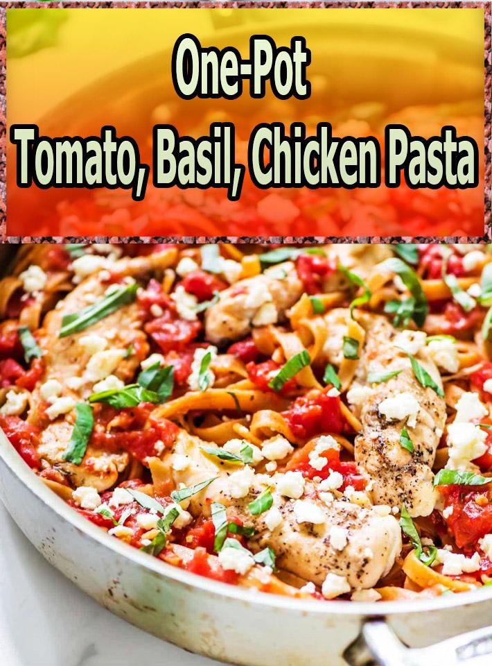 One-Pot Tomato, Basil, Chicken Pasta - Quiet Corner