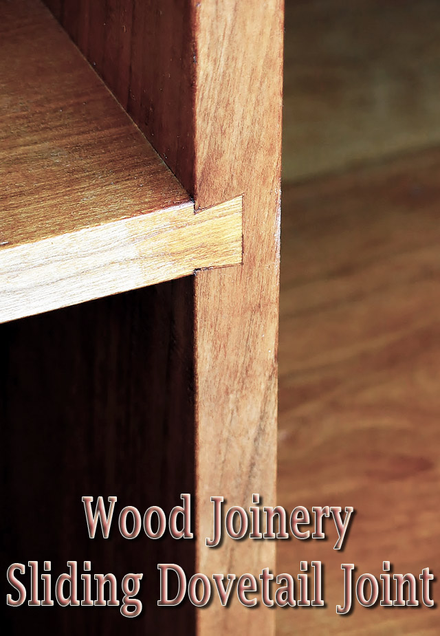 Wood Joinery – Sliding Dovetail Joint