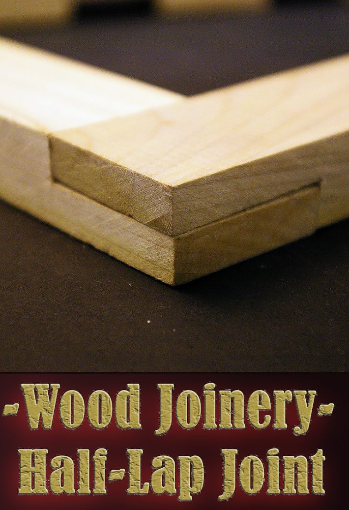 Wood Joinery – Half-Lap Joint