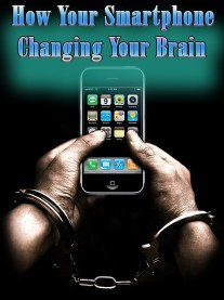 How Your Smartphone is Changing Your Brain