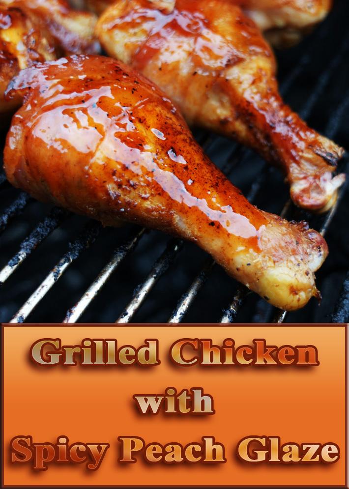 Grilled Chicken with Spicy Peach Glaze
