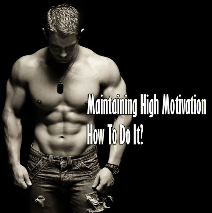 Maintaining High Motivation – How To Do It?