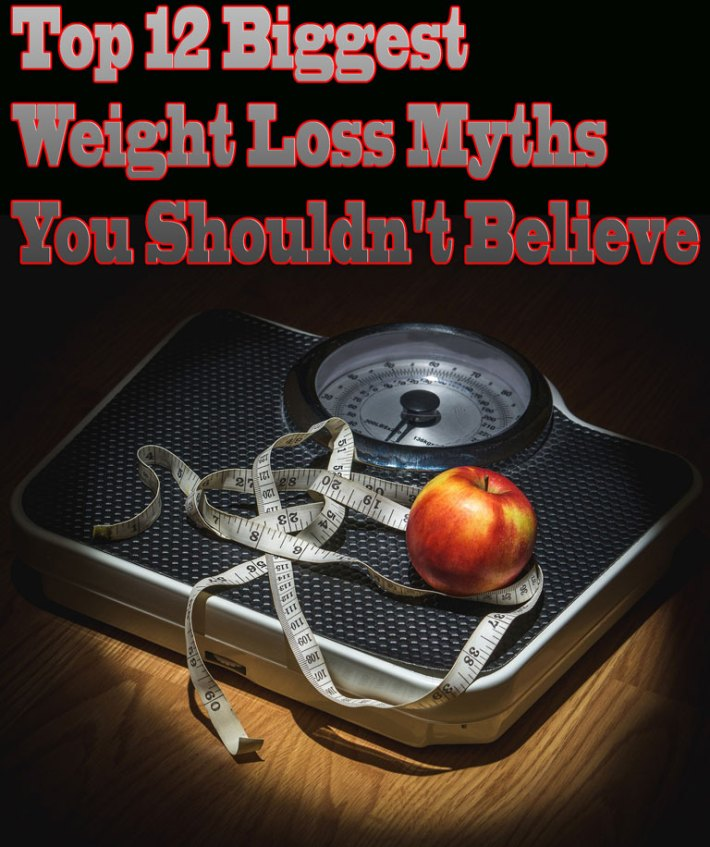 Top 12 Biggest Weight Loss Myths You Shouldn't Believe
