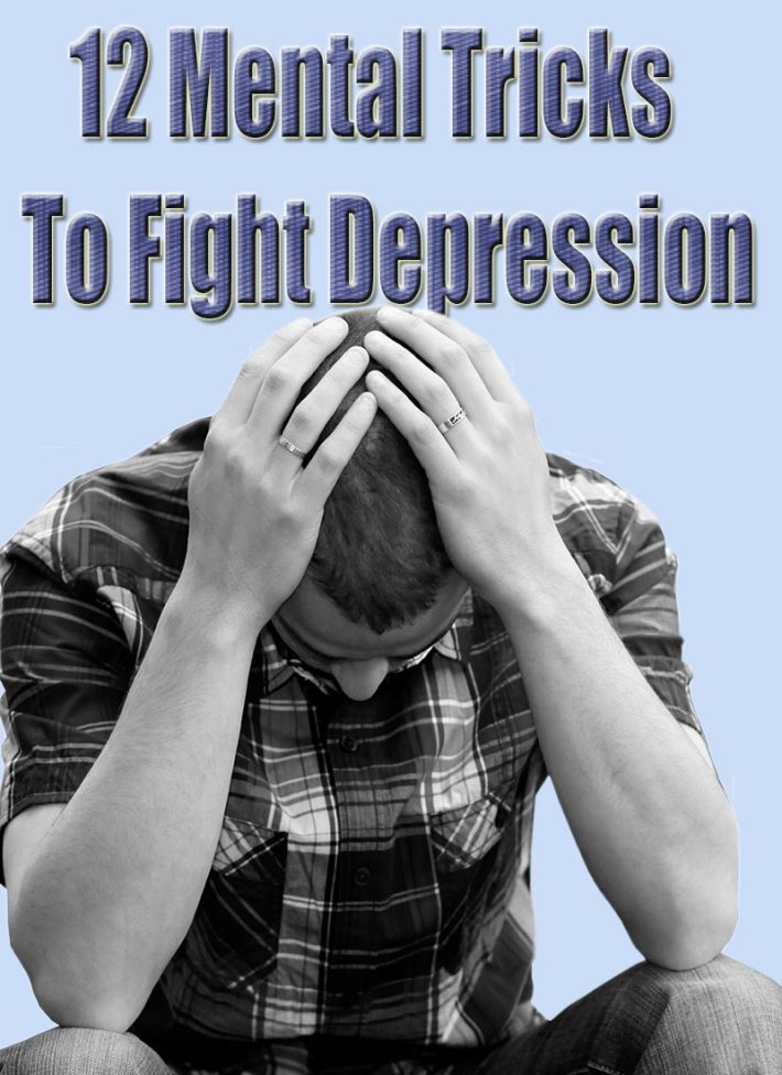 12 Mental Tricks To Fight Depression