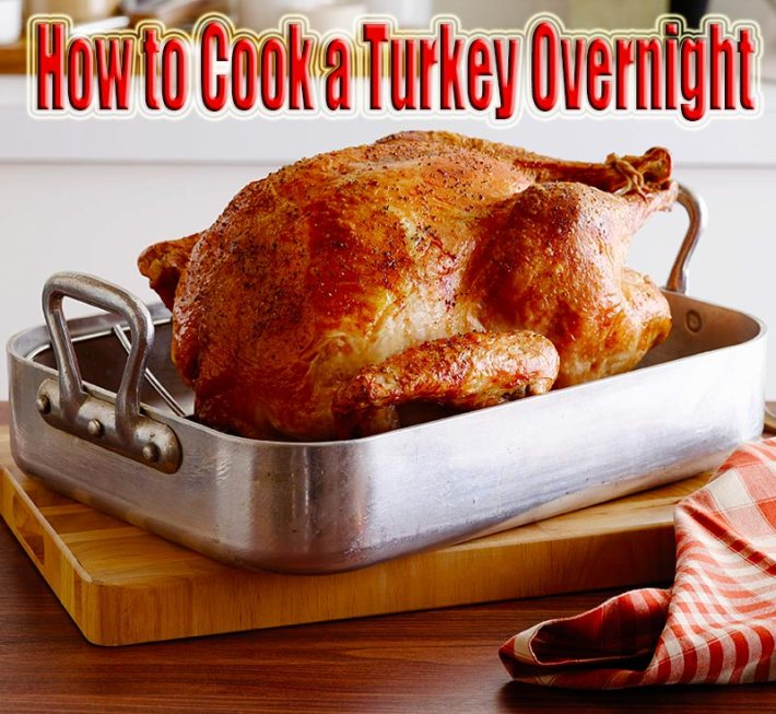 How to Cook a Turkey Overnight