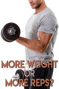 More Weight or More Reps – What is Better?