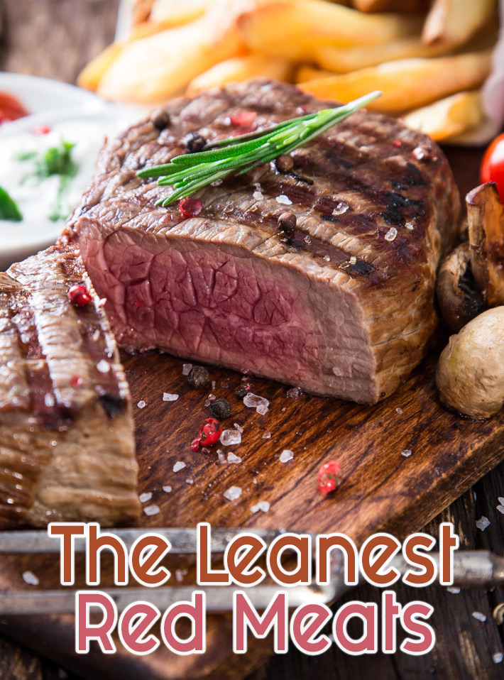The Healthiest Cuts – The Leanest Red Meats
