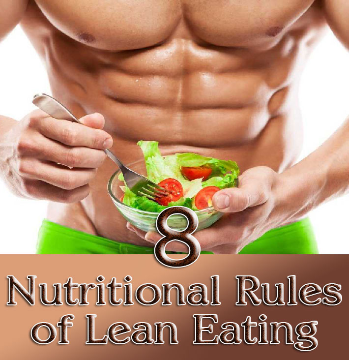8 Nutritional Rules of Lean Eating - Quiet Corner