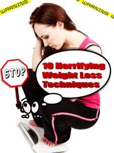 10 Horrifying Weight Loss Techniques