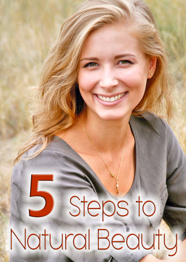 5 Steps to Natural Beauty